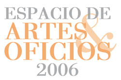 Espacio de Artes y Oficios 2006